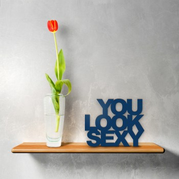 """Schriftzug """"You Look Sexy"""""""