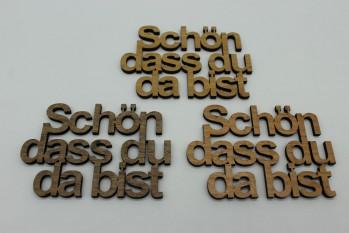 """Tischdeko Streudeko Schriftzug """"Schön dass Du da bist"""""""